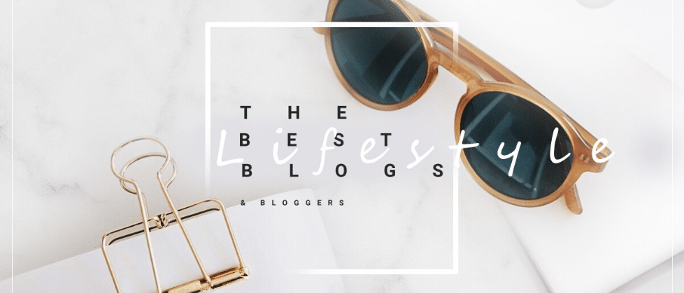 16 Best Lifestyle Blogs
