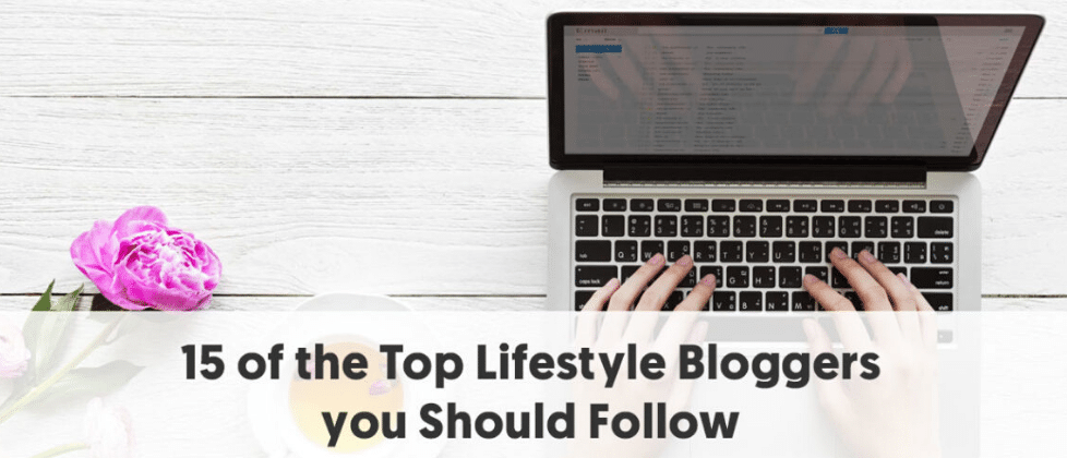 5 of the Top Lifestyle Bloggers