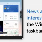 Windows 10 'News and Interests' taskbar attribute now rolling out far more commonly