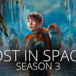 Lost in Space Season 3: Release Date and Everthing we Know