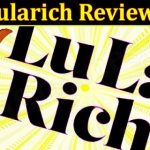 Lularich Reviews (September 2021) What You Should Know?
