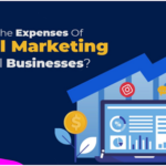 What Are The Expenses Of Digital Marketing For Small Businesses?